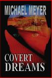 Covert Dreams, Michael Meyer, 1477509402