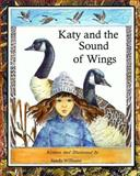 Katy and the Sound of Wings, Sandy Williams, 1494719401