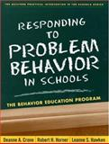 Responding to Problem Behavior in Schools : The Behavior Education Program, Crone, Deanne A. and Horner, Robert, 1572309407