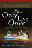 You Only Live Once, Deirdre McEachern, 193450940X