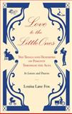 Love to the Little Ones, Louisa Lane Fox, 0711229406