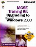 Upgrading to Microsoft Windows 2000 : MCSE Training Kit, Microsoft Press Interactive Staff, 0735609403