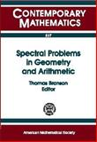 Spectral Problems in Geometry and Arithmetic, NSF-CBMS Conference on Spectral Problems in Geometry and Arithmetic (1997 : University of Iowa), Thomas Branson, 0821809407