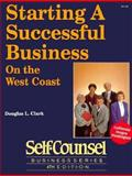 Starting a Successful Business on the West Coast, Douglas L. Clark, 088908940X