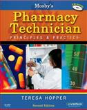 Mosby's Pharmacy Technician : Principles and Practice, Hopper, Teresa, 1416039406