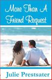 More Than a Friend Request, Julie Prestsater, 1478109408