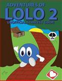 Adventures of Lolo 2 Unofficial Strategy Guide, Brian Smith, 1500329401