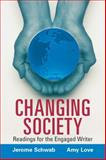 Changing Society : Readings for the Engaged Writer, Schwab, Jerome and Love, Amy, 0132379406