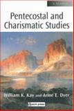 Pentecostal and Charismatic Studies : A Reader, Kay, William K. and Dyer, Anne E., 0334029406