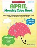 April Monthly Idea Book, Karen Sevaly, 0545379407