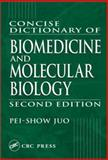 Concise Dictionary of Biomedicine and Molecular Biology, Juo, Pei S., 0849309409
