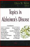 Topics in Alzheimer's Disease, Welsh, Eileen M., 1594549400