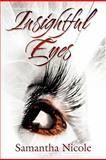 Insightful Eyes, Samantha Nicole, 1604749407