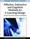 Affective, Interactive, and Cognitive Methods for E-Learning Design : Creating an Optimal Education Experience, Aimilia Tzanavari, 1605669407