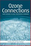 Ozone Connections : Expert Networks in Global Environmental Governance, Canan, Penelope and Reichman, Nancy, 1874719403