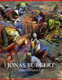Jonas Burgert. Lebendversuch, Karin Pernegger, Daniel Schreiber, Hans-Peter Wipplinger, 3865609406