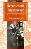 Representing Shakespeare : History, Theatre and the R. S. C., Shaughnessy, Robert, 0133429407