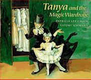 Tanya and the Magic Wardrobe, Patricia Lee Gauch, 039922940X