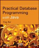 Practical Database Programming with Java, Bai, Ying, 0470889403
