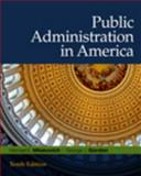 Public Administration in America, Milakovich, Michael E. and Gordon, George J., 0495569402