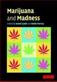 Marijuana and Madness 9780521819404