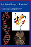Intelligent Design or Evolution? : Why the Origin of Life and the Evolution of Molecular Knowledge Imply Design, Pullen, Stuart, 0976639408