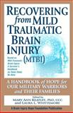 Recovering from Mild Traumatic Brain Injury (MTBI), Mary Ann Keatley and Laura L. Whittemore, 0982409400
