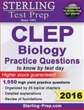 Sterling CLEP Biology Practice Questions, Sterling Prep, 1500309400