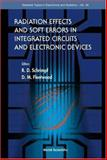 Radiation Effects and Soft Errors in Integrated Circuits and Electronic Devices, Daniel M. Fleetwood, 9812389407