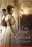 I Was Jane Austen's Best Friend, Cora Harrison, 0385739400