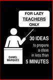 For Lazy Teachers Only, Daniel Marques, 1481119400