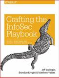 Crafting an Information Security Playbook : Security Monitoring and Incident Response Master Plan, Bollinger, Jeff and Enright, Brandon, 1491949406