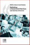Rethinking e-Government Services : User-Centred Approaches, Organisation for Economic Co-operation and Development Staff and International Transport Forum Staff, 9264059407