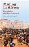 Mining in Africa : Regulation and Development, , 0745329403