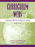 Curriculum Webs : Weaving the Web into Teaching and Learning, Cunningham, Craig A. and Billingsley, Marty, 0205459404