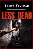 Less Dead, Laura P. Elvebak, 1482639408
