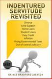 Indentured Servitude Revisited, Gaines Bradford Jackson, 1499019408