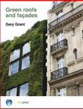 Green Roofs and Façades, Grant, Gary, 1860819400