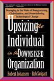Upsizing the Individual in the Downsized Organization, Robert Johansen and Rob Swigart, 0201489406