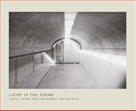 Light Is the Theme : Louis I. Kahn and the Kimbell Art Museum, Kahn, Louis I. and Johnson, Nell E., 0300179405