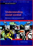 Understanding Social Control : Deviance, Crime and Social Order, Innes, Martin, 0335209408