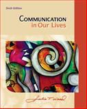 Communication in Our Lives, Wood, Julia T., 0495909408