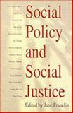 Social Policy and Social Justice : The IPPR Reader, Hetherington, Kevin and Munro, Rolland, 0745619401