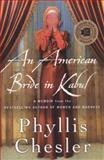 An American Bride in Kabul, Phyllis Chesler, 1137279400