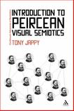 Introduction to Peircean Visual Semiotics, Tony Jappy, 1441109404