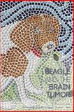The Beagle and the Brain Tumor, Deon Maas, 1492149403