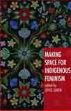 Making Space for Indigenous Feminism, , 1842779400