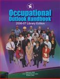 Occupational Outlook Handbook 2006-2007, , 0160729408