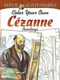 Dover Masterworks: Color Your Own Cezanne Paintings, Marty Noble, 0486779408
