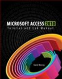 Microsoft Access 2010 Tutorial and Lab Manual 9780757589409